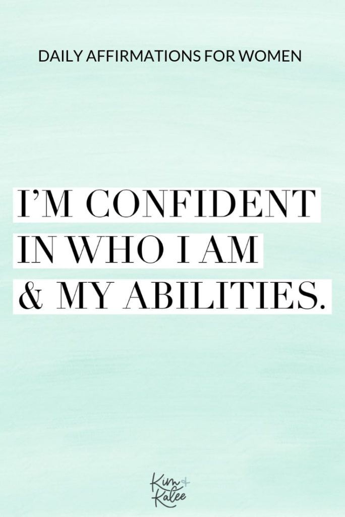 I am confident in who I am and my abilities