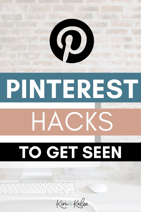 Image that says Pinterest Hacks to Get Seen