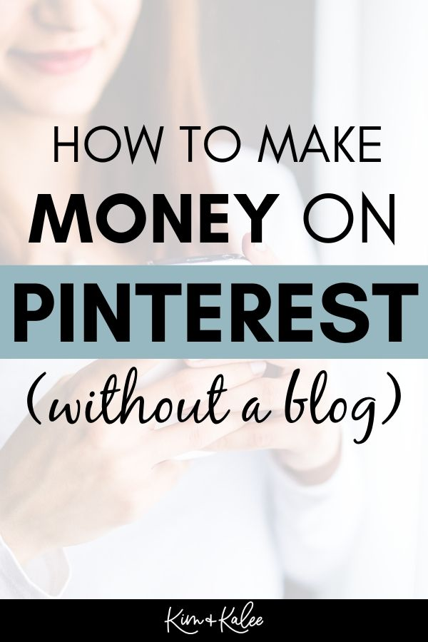 how to How to Make Money on Pinterest Without a Blog