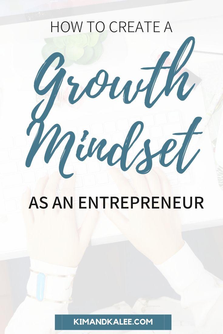 Text Overlay says, How to Create a Growth Mindset as an Entrepreneur