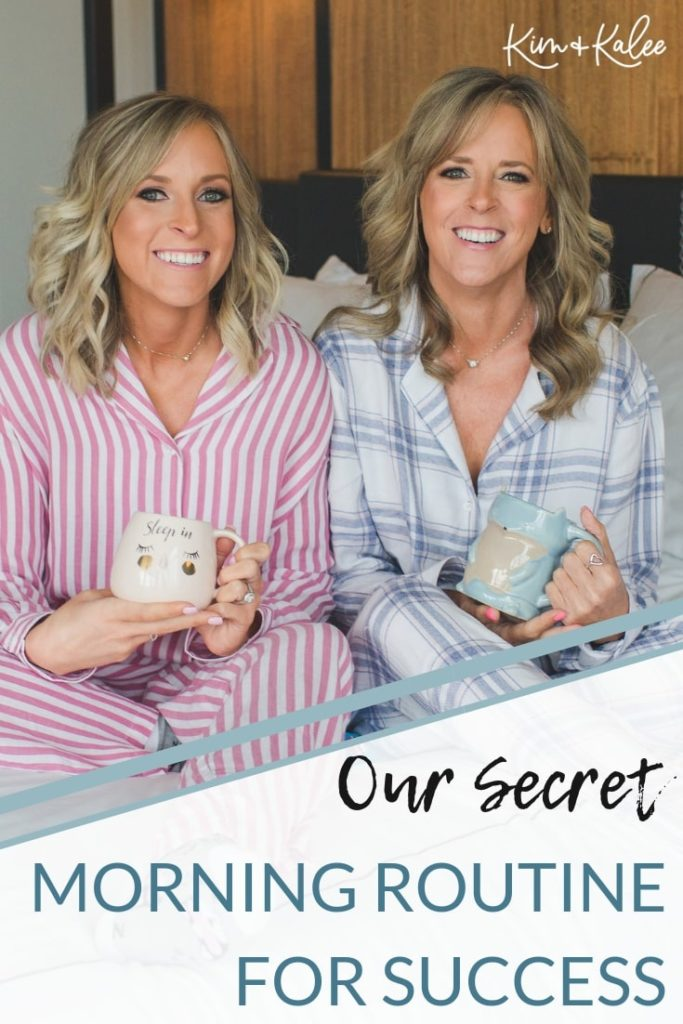 """Kim and Kalee sitting in pajamas with the words """"Our Secret Morning Routine for Success"""""""