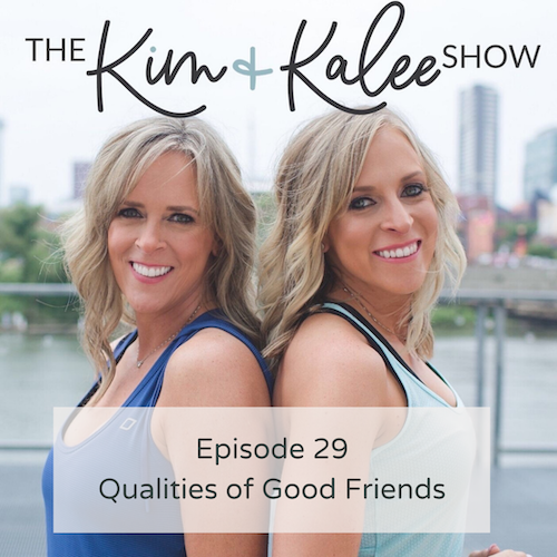 The Kim and Kalee Show - Episode 29: Qualities of Good Friends