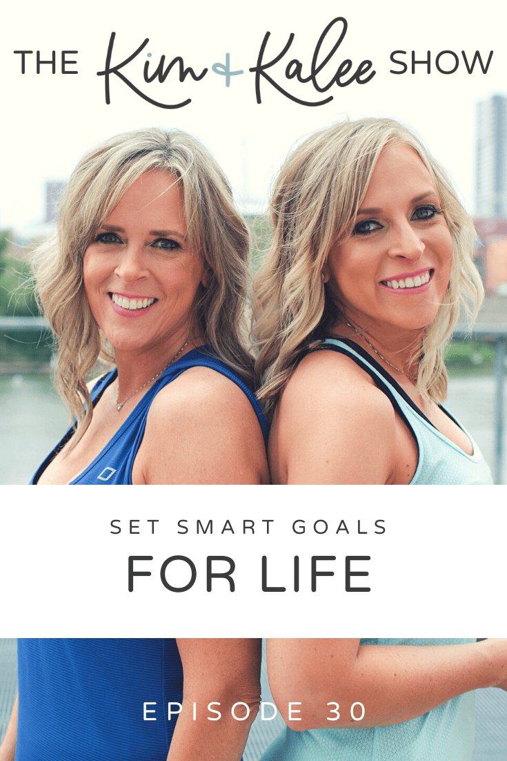 Kim and Kalee Show on Setting SMART Goals for Life