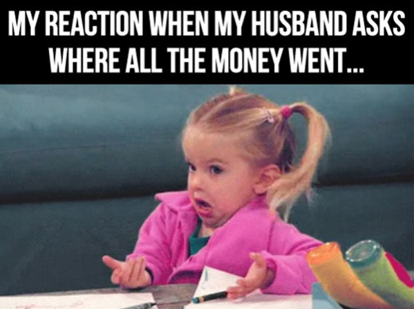 Little girl with hands up - text says My Reaction When My Husband Asks Where All the Money Went
