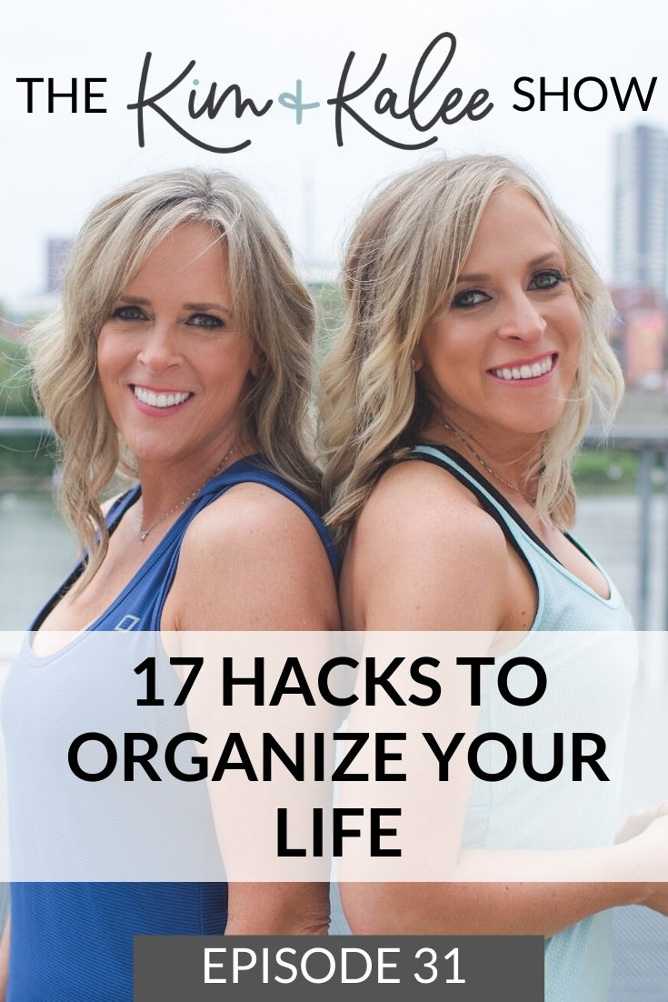 How to Organize Your Life - The Kim and Kalee Show: Episode 31