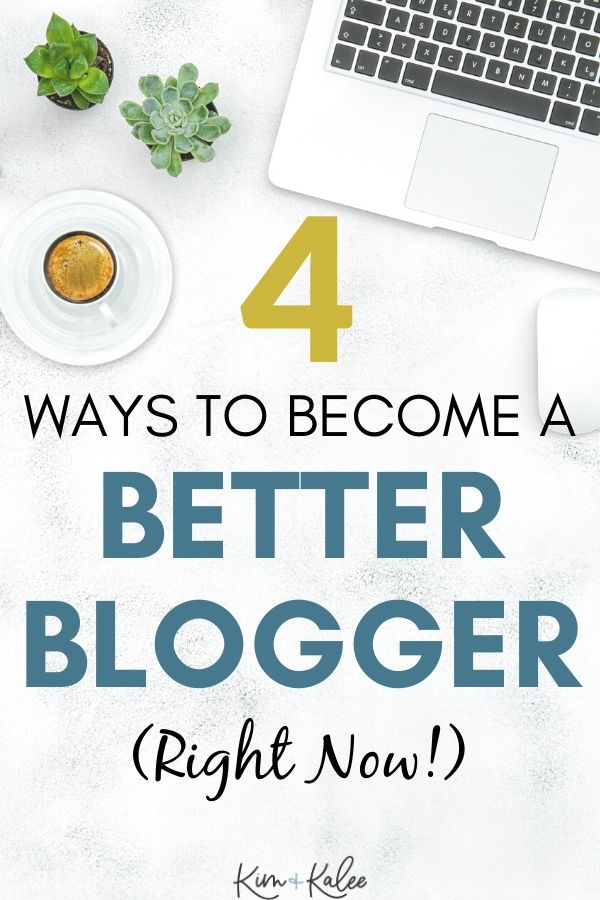 Image that says 4 Ways to become a better blogger