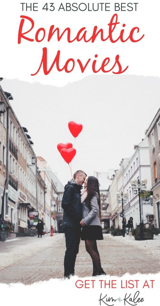 Couple holding heart balloons with the words 42 Best Romantic Movies