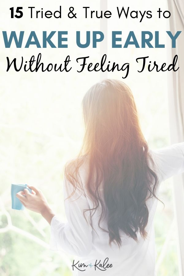 Woman drinking coffee with the words 15 Tried and True Ways to Wake Up Early Without Feeling Tired