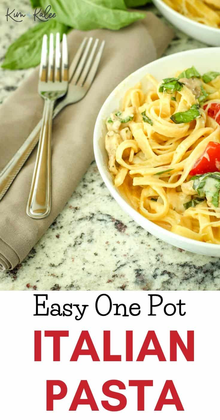 Easy One Pot Italian Pasta and Chicken