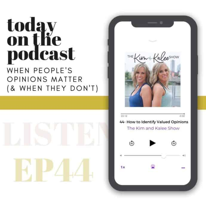 How to Identify Valued Opinions - The Kim and Kalee Show_ Episode 44