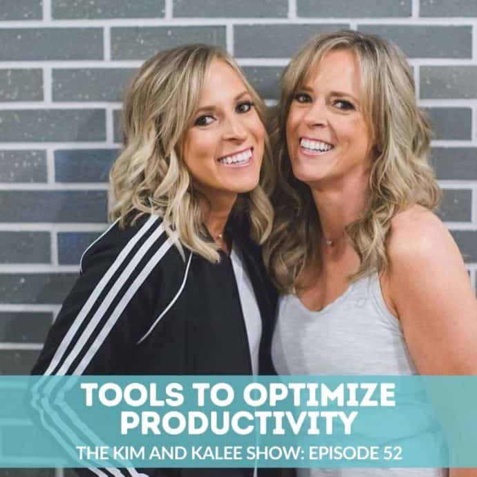 Kim and Kalee headshot with the words Tools to Optimize Productivity The Kim and Kalee Show Episode 52