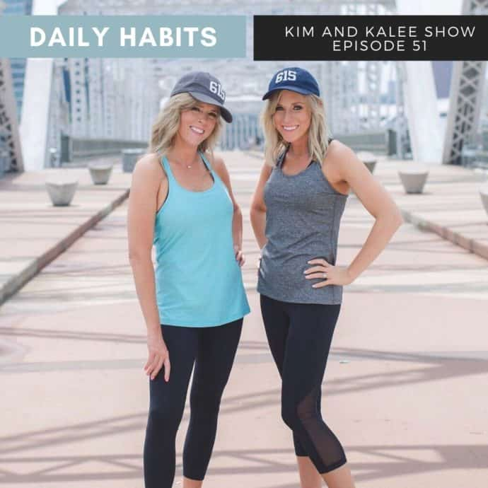 """Kim and Kalee Outside in Nashville - Words say """"Daily Habits The Kim and Kalee Show Episode 51"""""""