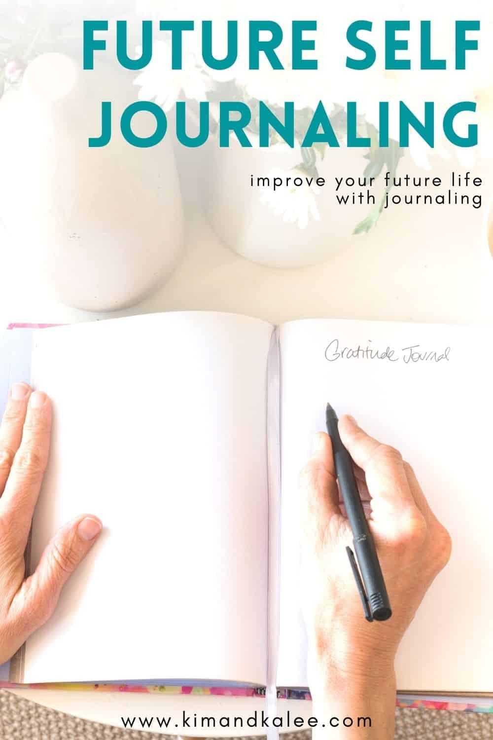 """photo of woman writing in a journal with text overlay that says """"how to do future self journaling"""""""