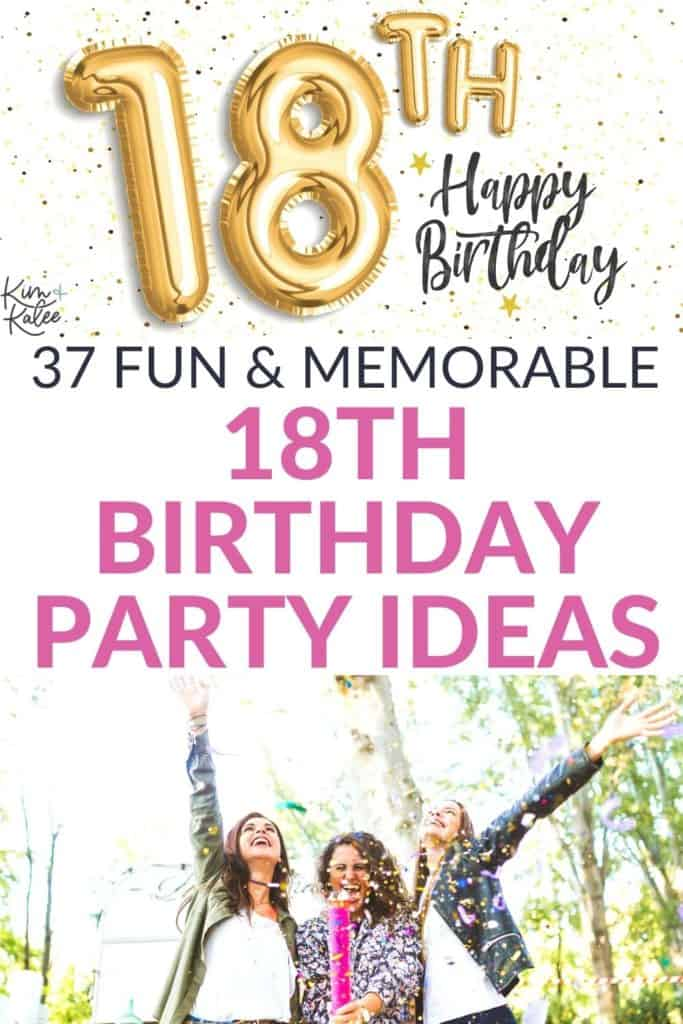 """collage of 18th birthday balloons and 3 girls celebrating with the text overlay that read """"37 Fun & Memorable 18th Birthday Party Ideas"""""""