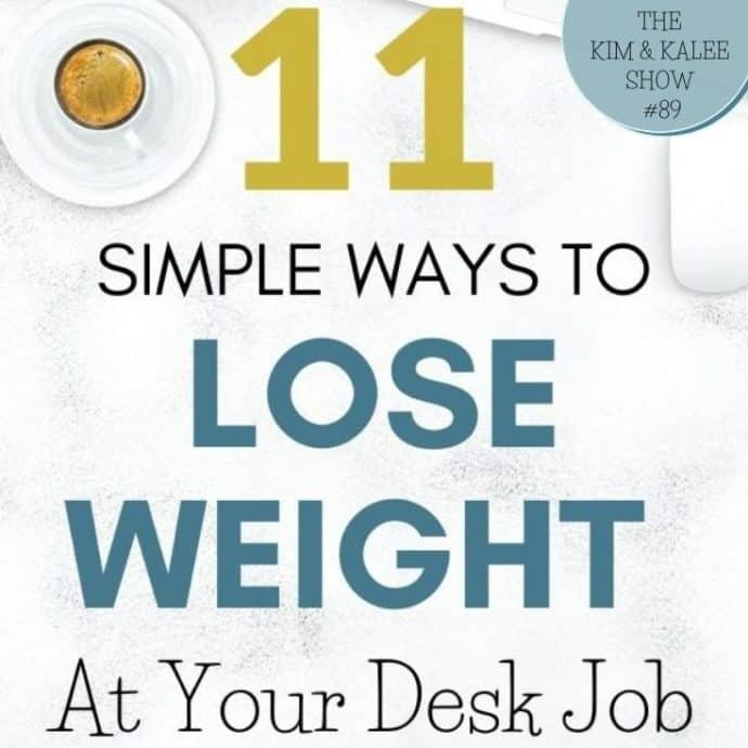Graphic with text 11 Simple Ways to Lose Weight at Your Desk Job