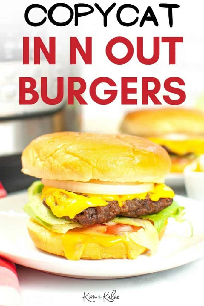 Copycat IN N OUT Burgers with secret sauce