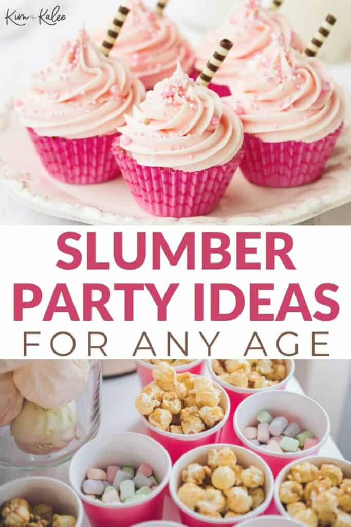 collage of cupcakes and popcorn with the words Slumber Party Ideas for Any Age