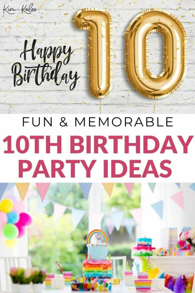 collage of birthday balloons and cake with the words fun & memorable 10th birthday party ideas
