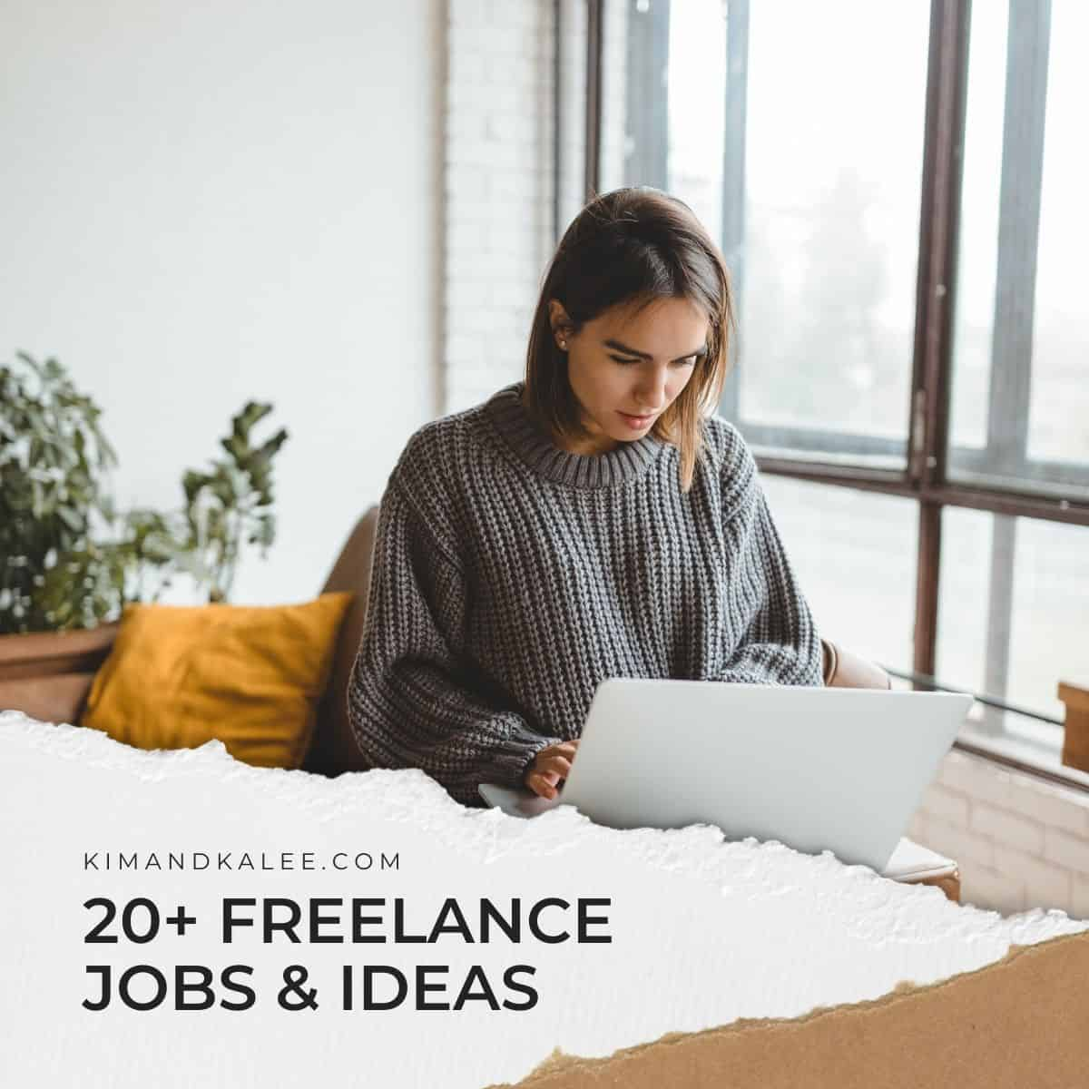 woman looking at a laptop screen with the words 30+ freelance jobs and ideas